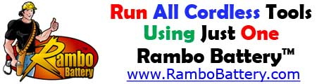 1 Rambo Battery will run any cordless tool any voltage any brand